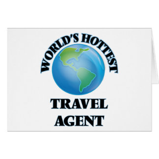 World's Hottest Travel Agent Greeting Cards