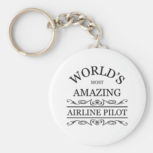World's most amazing Airline Pilot Key Chain