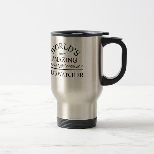World's most amazing Bird Watcher Coffee Mugs