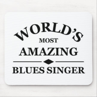 World's most amazing Blues Singer Mouse Pad
