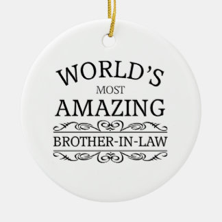 World's most amazing brother-in-law ceramic ornament