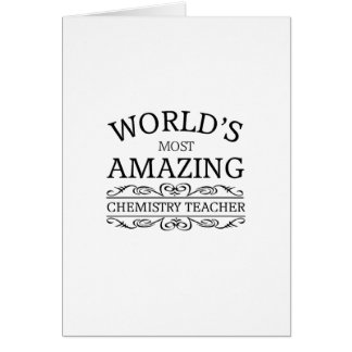 World's most amazing Chemistry Teacher Greeting Card