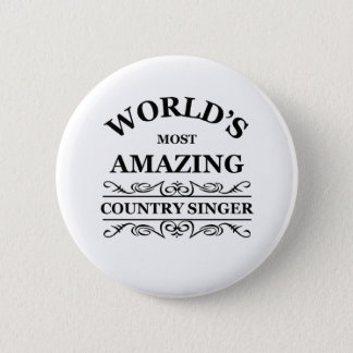World's most amazing Country Singer 6 Cm Round Badge