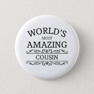 World's most amazing cousin 6 cm round badge