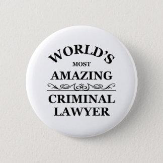 World's most amazing Criminal Lawyer 6 Cm Round Badge