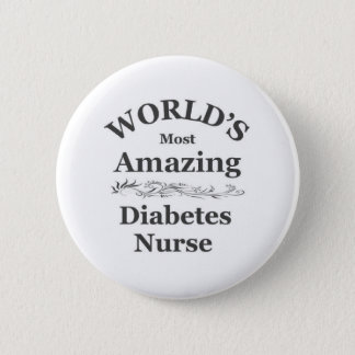 World's most amazing Diabetes Nurse 6 Cm Round Badge