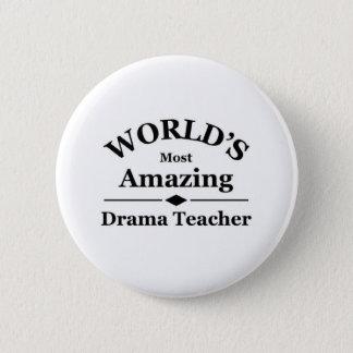 World's most amazing Drama Teacher 6 Cm Round Badge