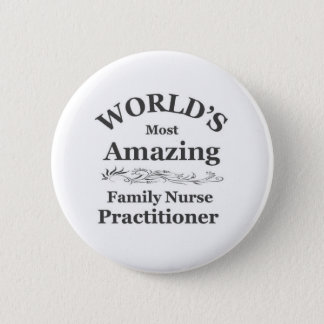 World's most amazing family practitioner Nurse 6 Cm Round Badge