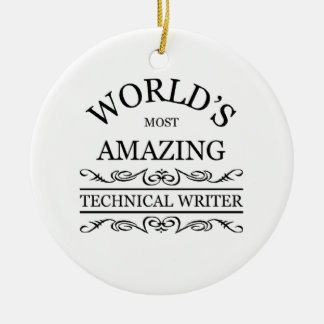 World's most amazing Technical Writer Ceramic Ornament