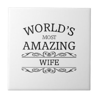 World's most amazing  Wife Small Square Tile