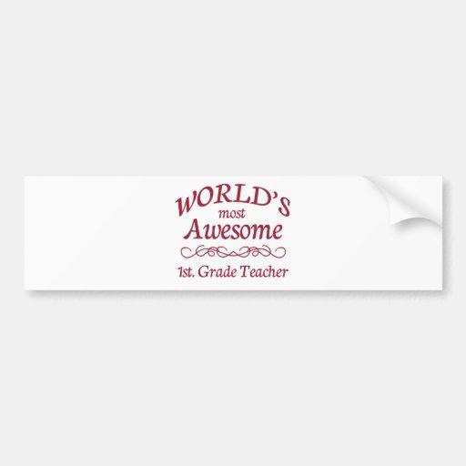 World's Most Awesome 1st. Grade Teacher Bumper Sticker