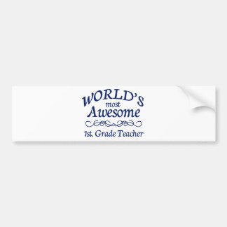 World's Most Awesome 1st. Grade Teacher Bumper Stickers
