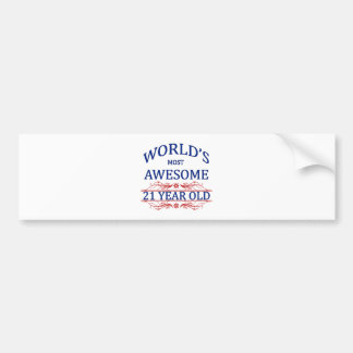 World's Most Awesome 21 Year Old Bumper Sticker