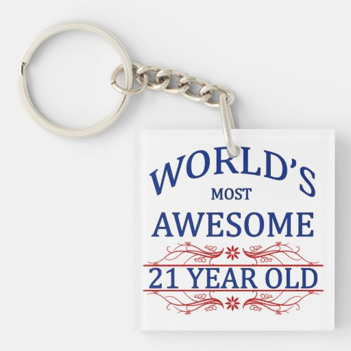 World's Most Awesome 21 Year Old Acrylic Key Chains