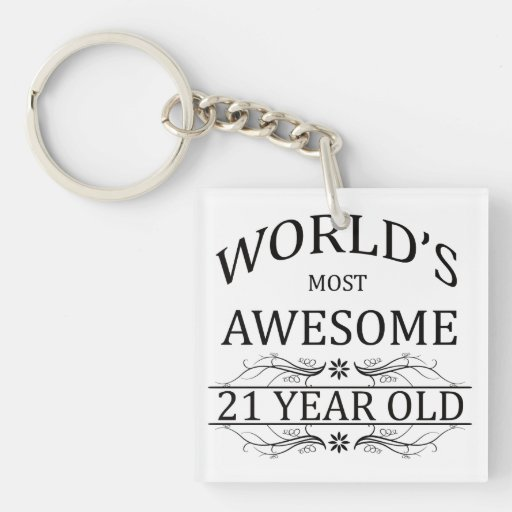 World's Most Awesome 21 Year Old Acrylic Key Chain