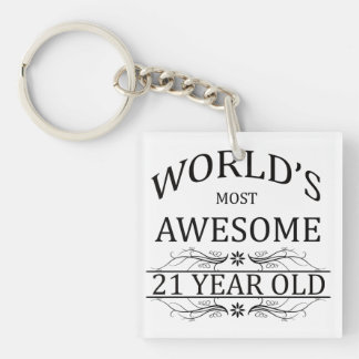 World's Most Awesome 21 Year Old Single-Sided Square Acrylic Key Ring