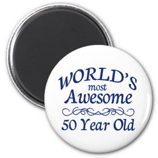 World's Most Awesome 50 Year Old Magnet