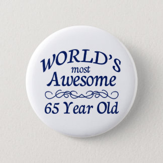 World's Most Awesome 65 Year Old 6 Cm Round Badge