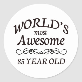 World's Most Awesome 85 Year Old Round Sticker