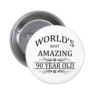 World's Most Awesome 90 Year Old 6 Cm Round Badge