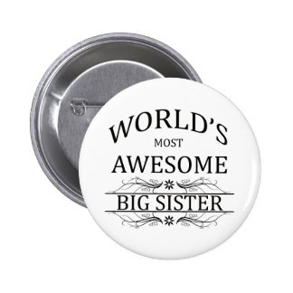 World's Most Awesome Big Sister 6 Cm Round Badge