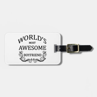 World's Most Awesome Boyfriend Luggage Tag
