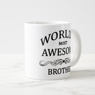 World's Most Awesome Brother Giant Coffee Mug