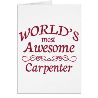 World's Most Awesome Carpenter Greeting Cards