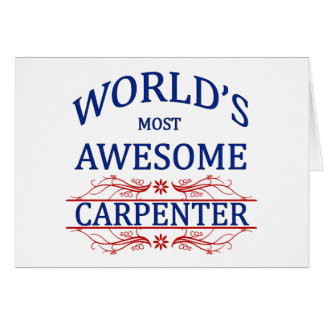 World's Most Awesome Carpenter Greeting Card
