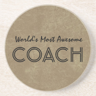 Worlds Most Awesome Coach Tan Custom Gift Item Drink Coaster