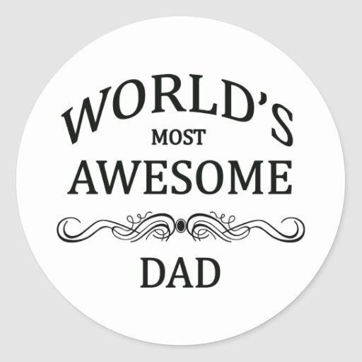 World's Most Awesome Dad Round Stickers