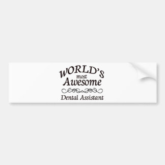 World's Most Awesome Dental Assistant Bumper Sticker