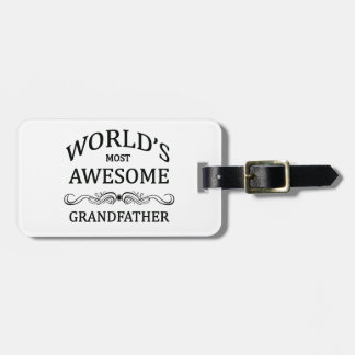 World's Most Awesome Grandfather Luggage Tag