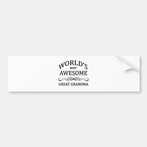 World's Most Awesome Great Grandma Bumper Stickers