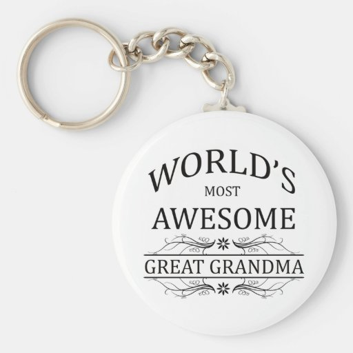 World's Most Awesome Great Grandma Keychains