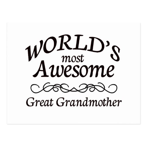 World's Most Awesome Great Grandmother Post Card