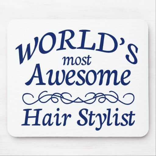 World's Most Awesome Hair Stylist Mouse Pads