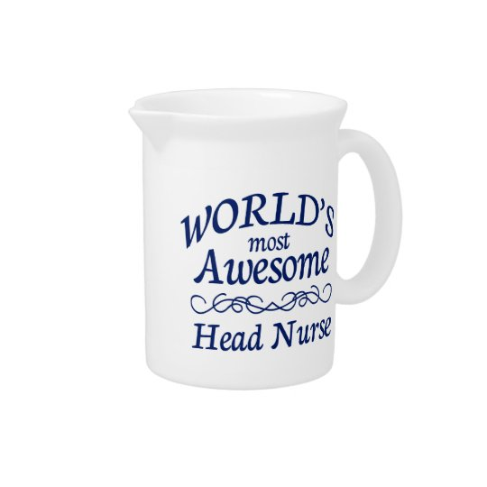 World's Most Awesome Head Nurse Drink Pitchers