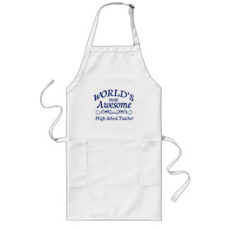 World's Most Awesome High School Teacher Long Apron
