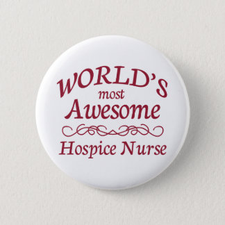 World's Most Awesome Hospice Nurse 6 Cm Round Badge