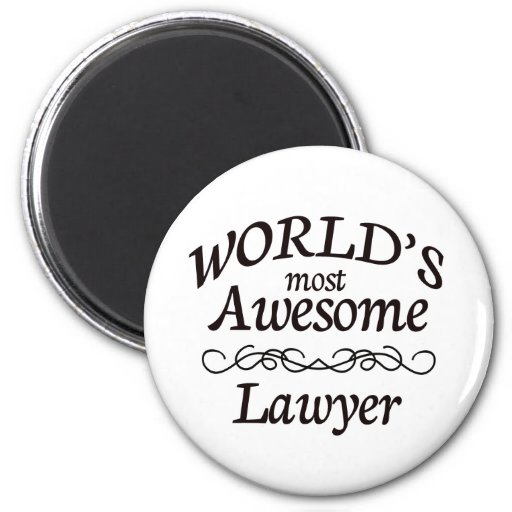 World's Most Awesome Lawyer Fridge Magnet