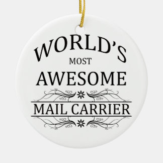 World's Most Awesome Mail Carrier Round Ceramic Decoration