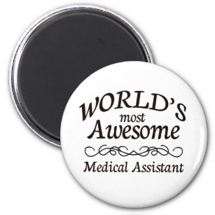 World's Most Awesome Medical Assistant Magnet