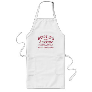 World's Most Awesome Middle School Teacher Long Apron