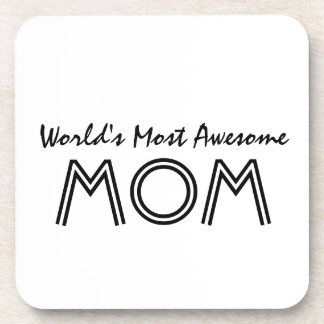 Worlds Most Awesome Mom Gift Item Beverage Coaster