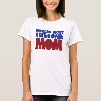 Worlds Most Awesome Mom T-Shirt