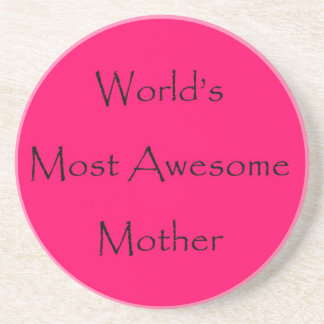 WORLD'S MOST AWESOME MOTHER design gift for mom Coasters