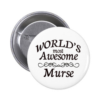 World's Most Awesome Murse Pinback Button