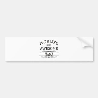 World's Most Awesome Nana Bumper Stickers