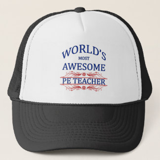 World's Most Awesome PE Teacher Trucker Hat